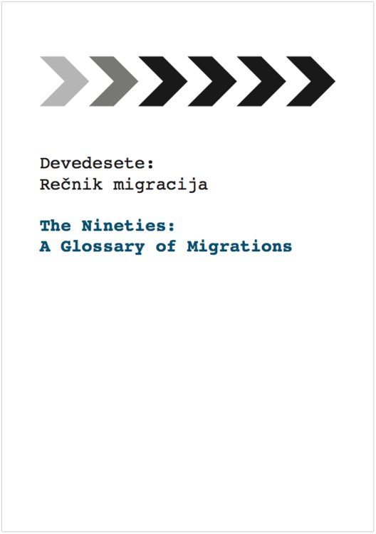 The Nineties: A Glossary of Migrations